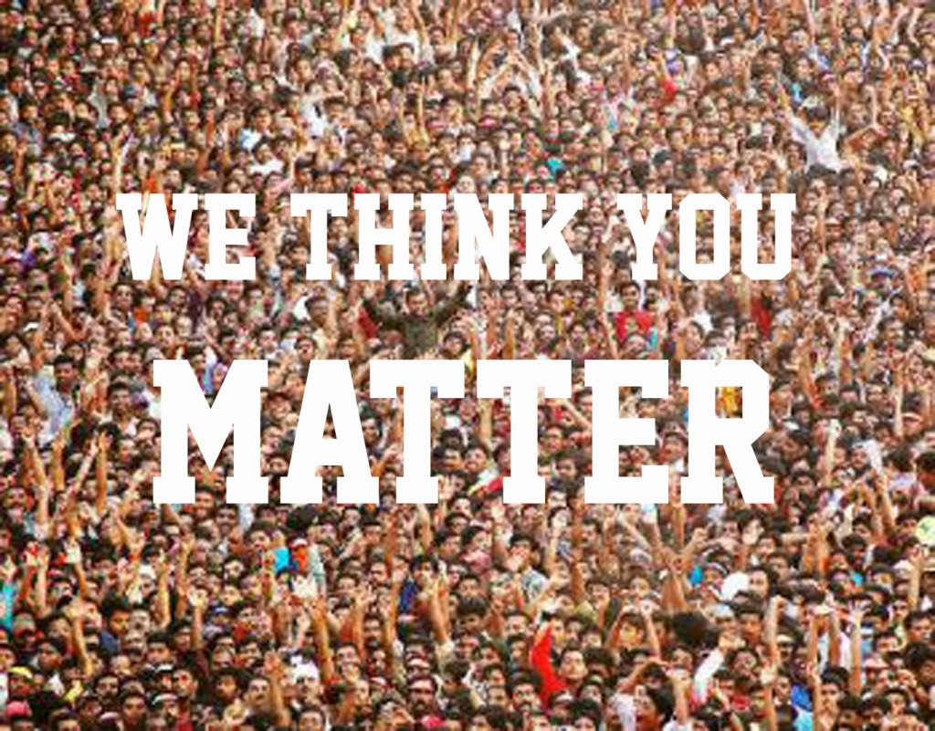 WE THINK YOU MATTER