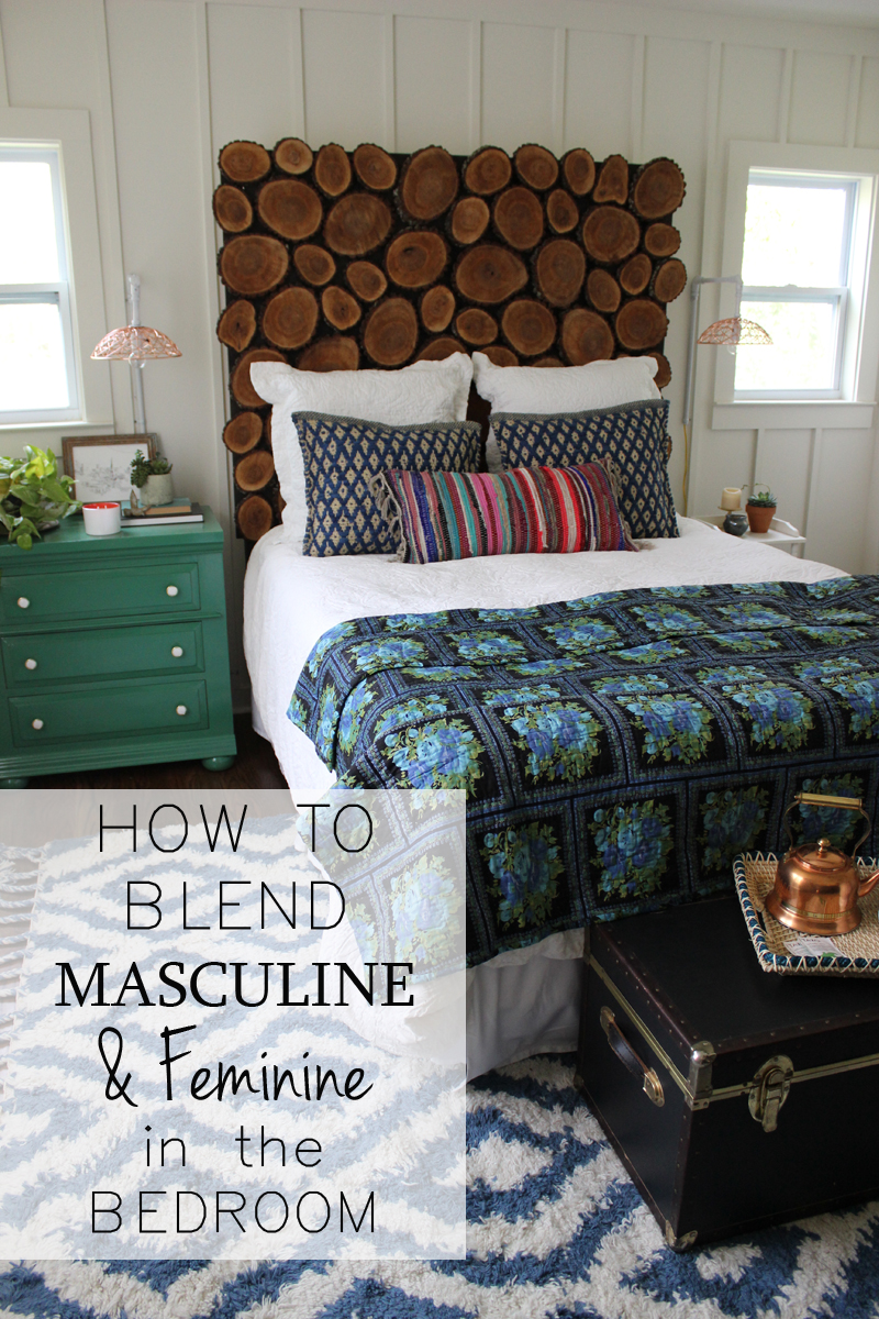 How To Blend Masculine And Feminine Styles In The Bedroom