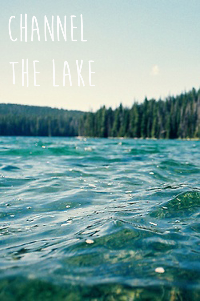 Channel the Lake copy