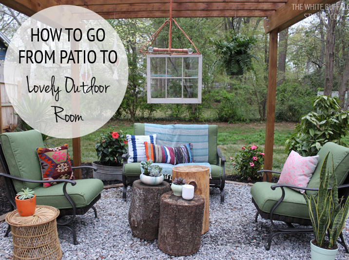 How to go from Patio to Outdoor Room