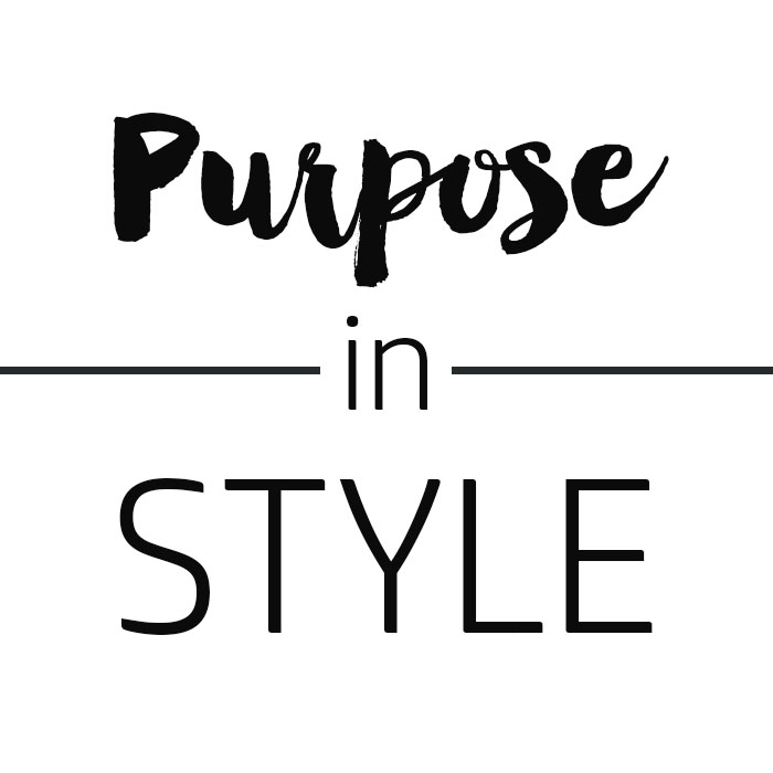 PURPOSE IN STYLE